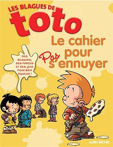 Les blagues de Toto : Le cahier pour pas s'ennuyer Broché – 27 janvier 2010 Albin Michel 2226206493 Children's Books/All Ages General