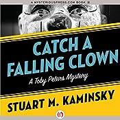 Catch a Falling Clown: A Toby Peters Mystery, Book 7 | Stuart M. Kaminsky