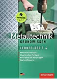 Metalltechnik Grundwissen: Lernfelder 1-4: Schülerband