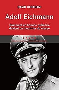 Adolf Eichmann par David Cesarini