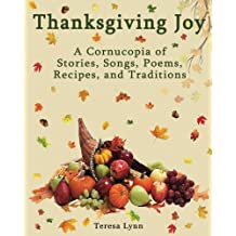 Thanksgiving Joy: A Cornucopia of Stories, Songs, Poems, Recipes, & Traditions
