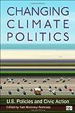 Changing Climate Politics, Yael Wolinksy-Nahmias, 1452239975