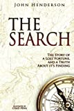 img - for The Search: The Story of a Lost Fortune, and a Truth About it's Finding book / textbook / text book