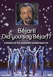 Bejart! Did You Say Bejart?