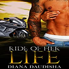 Ride of Her Life: I Love Bad Boy Bikers, Book 1 Audiobook by Diana Daudisha Narrated by Jim Masters
