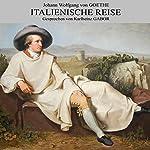 Italienische Reise | Johann Wolfgang von Goethe