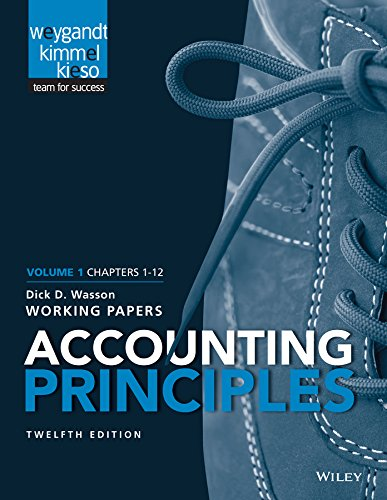 Accounting Principles, Volume 1 Chapters - 12: Working Papers (Working Papers Volume 1)