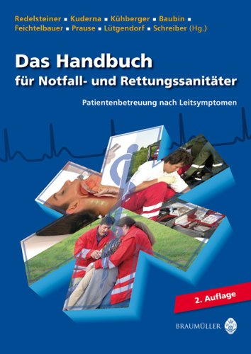 Das Handbuch für Notfall- und Rettungssanitäter 2011: Patientenbetreuung nach Leitsymptomen - 2. Auflage