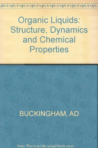 Organic Liquids: Structure, Dynamics and Chemical Properties