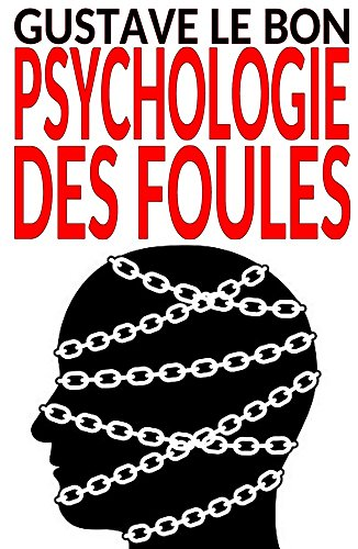 Psychologie des foules – Texte intégral (French Edition)