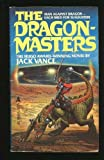 The Dragon Masters, Jack Vance, 0441166512