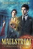Maelstrom: A Whyborne and Griffin Novel (Whyborne & Griffin Book 7)