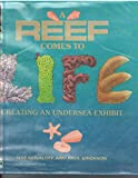 A Reef Comes to Life: Creating an Undersea Exhibit (New England Aquarium) offers