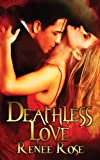 Deathless Love, Renee Rose, 1479340235