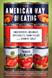 img - for The American Way of Eating: Undercover at Walmart, Applebee's, Farm Fields and the Dinner Table [Hardcover] [2012] (Author) Tracie McMillan book / textbook / text book