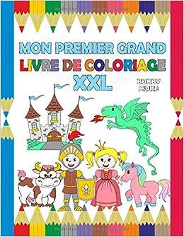 Mon Premier Grand Livre De Coloriage Xxl Un Grand Et Epais