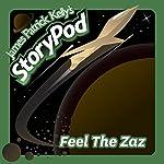 Feel The Zaz   James Patrick Kelly