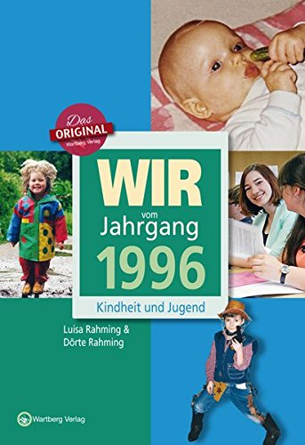 Wir vom Jahrgang 1996 - Kindheit und Jugend (Jahrgangsbände)