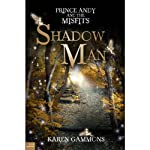 Prince Andy and the Misfits: The Shadow Man | Karen Gammons