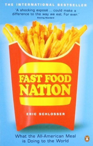 """essays fast food nation eric schlosser This paper intends to review the book """"fast food nation"""" of eric schlosser portraying the information accuracy, objectivity of the author and the credible sources that have been used while."""