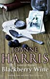 Blackberry Wine, Joanne Harris, 0552998001