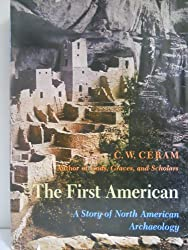 THE FIRST AMERICAN: A STORY OF NORTH AMERICAN ARCHAEOLOGY.