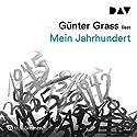 Mein Jahrhundert Hörbuch von Günter Grass Gesprochen von: Günter Grass