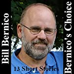 Bernico's Choice: 13 Short Stories | Bill Bernico