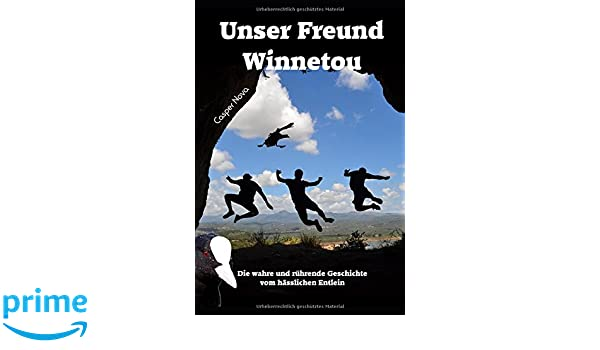 Unser Freund Winnetou: Die wahre und rührende Geschichte vom hässlichen Entlein (German Edition)