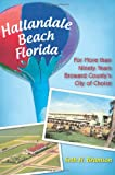 img - for Hallandale Beach Florida:: For More than Ninety Years Broward County's City of Choice book / textbook / text book