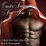 Carol's Naughty New Year: A Spicy New Year's Eve Story: Holiday Spice, Book 2 | L.K. Ravenwood