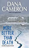 Front cover for the book More Bitter Than Death by Dana Cameron