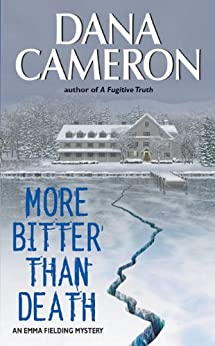 More Bitter Than Death (Emma Fielding Mysteries, No. 5): An Emma Fielding Mystery by [Cameron, Dana]