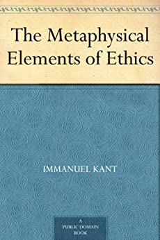 The Metaphysical Elements of Ethics by [Kant, Immanuel]