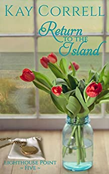 Return to the Island (Lighthouse Point Book 5) by [Correll, Kay]