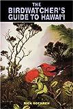 The Birdwatcher's Guide to Hawai'i (Kolowalu Books) (Kolowalu Books (Paperback))