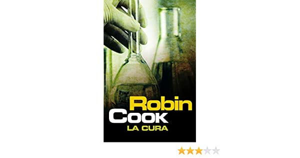 La Cura / Cure (Spanish Edition): Robin Cook, Eduardo G. Murillo: 9788401339226: Amazon.com: Books