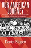 Our American Journey, Daniel Blegen, 1478702907