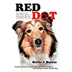 Red Dot: An Inspirational Short Story About a Dog and the Children He Loved | Bettie J. Burres