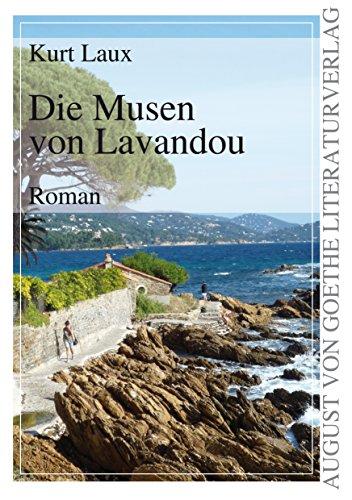Die Musen von Lavandou: Roman (August von Goethe Literaturverlag) (German Edition)