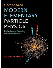 Modern Elementary Particle Physics: Explaining and Extending the Standard Model