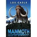 Mammoth (Dawn of Mammals Book 5)