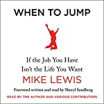 When to Jump: If the Job You Have Isn't the Life You Want | Mike Lewis