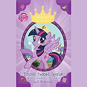 My Little Pony: Twilight Sparkle and the Forgotten Books of Autumn Audiobook