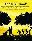 The RDI Book : Forjando nuevas vías para el Autismo, Trastorno de Asperger's y Trastorno Generalizado del Desarrollo con el programa Intervención de Desarrollo de Relaciones®, Gutstein, Steven, 097771862X