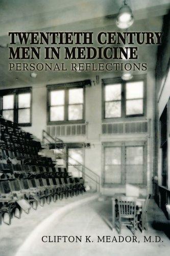 Twentieth Century Men in Medicine: Personal Reflections