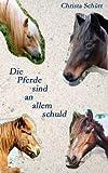 Die Pferde sind an allem schuld, Christa Schütt, 3837030377