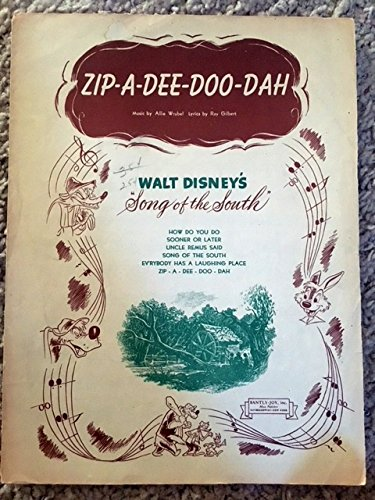 ZIP A DEE DOO DAH (Allie Wrubel and Roy Gilbert sheet music) from the 1949 Wal Disney film SONG OF THE SOUTH (this was the Academy Award winning song of 1946), Excellent condition. (Zip A Dee Doo Dah Sheet Music)