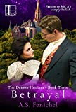 Betrayal (The Demon Hunters Book 3)