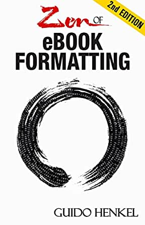 Zen of eBook Formatting: A Step-by-step Guide To Format eBooks for ...